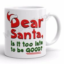 NEW Funny Christmas Mug Dear Santa Is It Too Late To Be Good Xmas Coffee Tea Cup