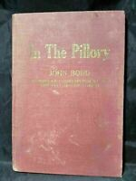 In the Pillory - John Bond - Tale of the Borgia Pope - 1927 1st Edition (?) HC