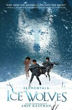 Elementals: Ice Wolves by Amie Kaufman (English) Paperback Book Free Shipping!