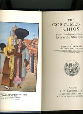 THE COSTUMES OF CHIOS. FROM THE XVth TO THE XXth CENTURY-ARGENTI. 1ST 1953. RARE