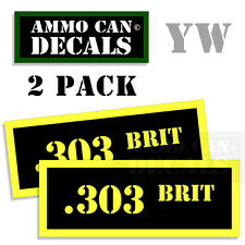 303 BRIT Ammo Can Box Decal Sticker bullet ARMY Gun safety Hunting 2 pack YW