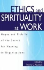Ethics and Spirituality at Work: Hopes and Pitfalls of the Search for Meaning in
