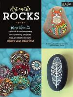 Art on the Rocks: More than 35 colorful & contemporary rock-painting projects, t