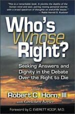 Who's Right? (Whose Right?): Seeking Answers and Dignity in the Debate Over the