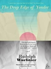 The Drop Edge of Yonder: By Wurlitzer, Rudolph