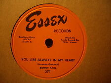 BUNNY PAUL - You Are Always In My Heart / You Came A Long Way  ESSEX 371 - 78rpm