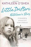 Little Drifters: Kathleen's Story By Kathleen O'Shea