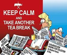 Madam and Eve: Keep Calm and Take Another Tea Break by Rico Francis (2013,...