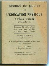 Manuel de poche pour l'Education Physique à l'Ecole Primaire Kubler 1927 Gedalge
