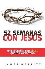 52 Semanas Con Jesus: Un Encuento Con Aquel Que Lo Cambio Todo (Paperback or Sof