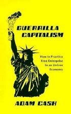 Guerrilla Capitalism:  How to Practice Free Enterprise In an Unfree Economy