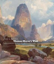 Thomas Moran's West : Chromolithography, High Art, and Popular Taste by Joni L.