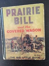 Prairie Bill and the Covered Wagon 'Big Little Book'