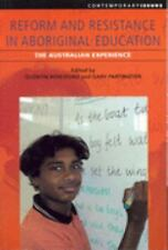 Reform and Resistance in Aboriginal Education: The Australian Experience