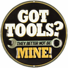 "NEW COLLECTIBLE EMBOSSED ROUND METAL SIGN ""GOT TOOLS?  GARAGE MAN CAVE DEN Funny"