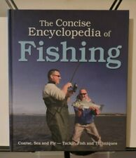 The Concise Encyclopedia of Fishing [coarse: sea and fly fishing-Tackle, Ect