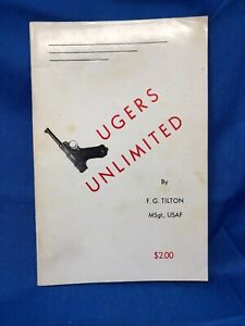 1965 SOFTBOUND BOOK, LUGERS UNLIMITED BY F G TILTON, WWII SOUVENIR GUNS