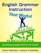 English Grammar Instruction That Works!: Developing Language Skills for All Lear