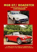 NEW!!  MGB GT AND ROADSTER RUBBER BUMPER TO CHROME CONVERSION GUIDE. 4th EDITION