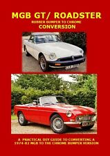 MGB GT AND ROADSTER RUBBER BUMPER TO CHROME CONVERSION GUIDE. 3RD EDITION