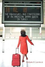 The Adventures and Confessions of an American Drama Queen in Turkey (Paperback o