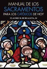 Manual de Los Sacramentos Para Los Catolicos de Hoy (Paperback or Softback)