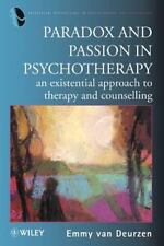 Paradox and Passion in Psychotherapy: An Existential Approach to Therapy and Cou