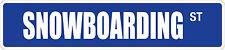 "*Aluminum* Snowboarding 4"" x 18"" Metal Novelty Street Sign  SS 3320"