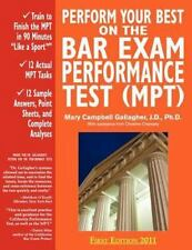 Perform Your Best on the Bar Exam Performance Test : Train to Finish the Mpt...