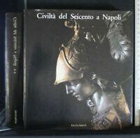 CIVILTA' DEL SEICENTO A NAPOLI. Vol 2. AA.VV. Electa Napoli
