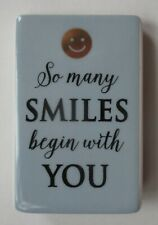b So many smiles begin with you MINI PLAQUE ganz message sign