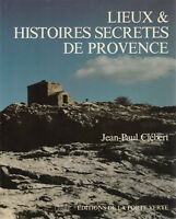 Clébert LIEUX ET HISTOIRES SECRETES DE PROVENCE la porte Verte 1980 TBE - CB03A