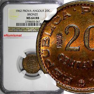 Angola Bronze 1962 20 Centavos PROVA ESSAY NGC MS64 RB TOP GRADED KM# Pr58 (067)