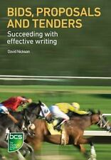 Bids, Proposals And Tenders: Succeeding With Effective Writing: By David Nickson