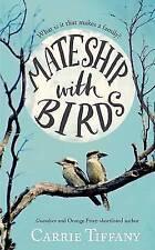 Mateship with Birds by Carrie Tiffany (Hardback)