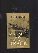 Kristin Weidenbach/Mailman Of The Birdsville Track - The Story Of Tom Kruse Aust