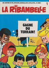 LA RIBAMBELLE n°1. Gagne du terrain. Dupuis 1983. Superbe