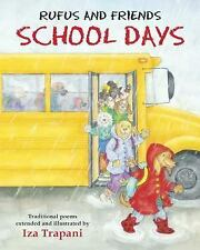 Rufus and Friends : School Days by Iza Trapani (2010, Hardcover)