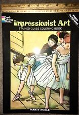 Impressionist Art Stained Glass Coloring Book (Dover Art), Marty Noble, New