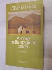 AMORE NELLA STAGIONE CALDA Shelby Foote Rusconi 1981 libro romanzo narrativa di