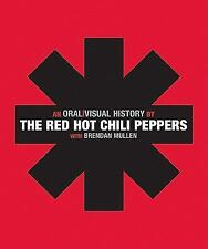 Book An Oral Visual History by The Red Hot Chili Peppers & Brendan Mullen NEW