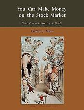 You Can Make Money on the Stock Market : Your Personal Investment Guide by...