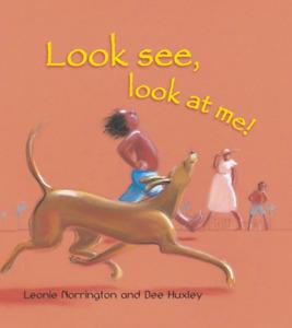 Look See, Look at Me! by Leonie Norrington Dee Huxley Paperback Indigenous New