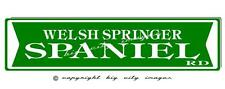 WELSH SPRINGER SPANIEL DOG  ALUMINUM ST SIGN  6X24  Free shipping