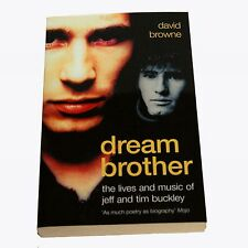 Dream Brother: The Lives and Music of Jeff and Tim Buckley    by David Browne