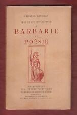Maurras. Vers un Art intellectuel. Barbarie et Poésie. Biblio œuvres politiques