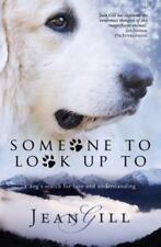 Someone to Look Up to: A Dog's Search for Love and Understanding (Paperback or S