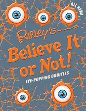 Ripleys Believe It Or Not! Eye-Popping Oddities (ANNUAL) by