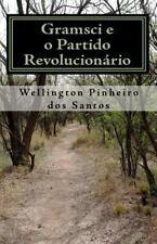 Gramsci e o Partido Revolucionário by Wellington Pinheiro dos Santos (2009,...