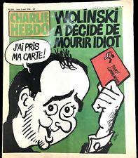 b)Charlie Hebdo N°455 du 2/08/1979; Wolinski à décidé de mourir idiot !